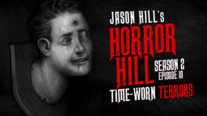 Time-Worn Terrors – Horror Hill