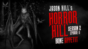 Bone Appetit – Horror Hill