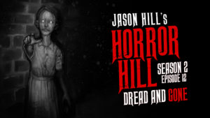 Dread and Gone – Horror Hill