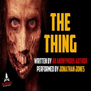 """""""The Thing"""" by an anonymous author (feat. Jonathan Jones)"""