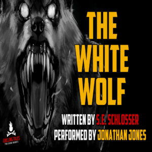 """""""The White Wolf"""" by S.E. Schlosser (feat. Jonathan Jones)"""