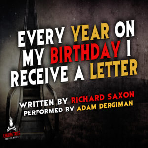"""""""Every Year On My Birthday, I Receive a Letter"""" by Richard Saxon (feat. Adam Dergiman)"""