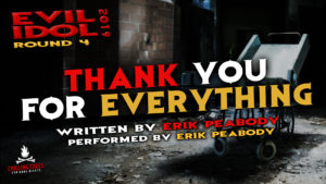 """Thank You For Everything"" by Erik Peabody - Performed by Erik Peabody (Evil Idol 2019 Contestant # 5) - Round 4"