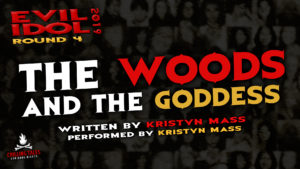 """The Woods and the Goddess"" by Kristyn Mass - Performed by Kristyn Mass (Evil Idol 2019 Contestant # 13) (clone)"