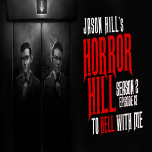 "Horror Hill – Season 2, Episode 13 - ""To Hell With Me"""