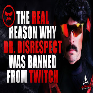 """The Real Reason Why Dr. Disrespect Was Banned From Twitch"" by Irving Crane (feat. Ryan Taylor)"