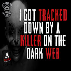 """I Got Tracked Down by a Killer on the Dark Web"" (feat. Wesley Baker)"