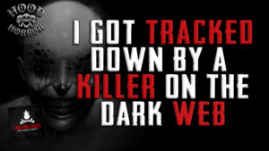 """I Got Tracked Down by a Killer on the Dark Web"" by an anonymous author - Performed by Wesley Baker"