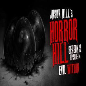 "Horror Hill – Season 2, Episode 14 - ""Evil Within"""