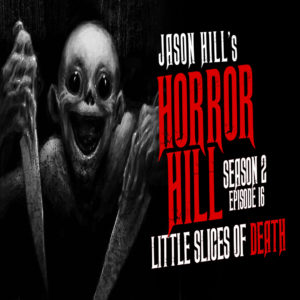 "Horror Hill – Season 2, Episode 16 - ""Little Slices of Death"""