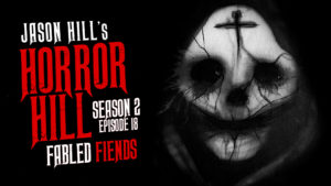 Fabled Fiends – Horror Hill