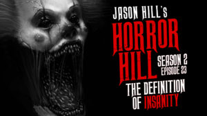 The Definition of Insanity – Horror Hill