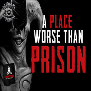 """A Place Worse Than Prison"" (feat. Wesley Baker)"
