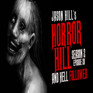 "Horror Hill – Season 2, Episode 20 - ""And Hell Followed"""