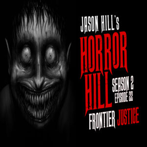 "Horror Hill – Season 2, Episode 22 - ""Frontier Justice"""