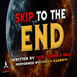 """""""Skip to the End"""" by The Vesper's Bell (feat. Tonya Hadrow)"""