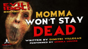 """""""Momma Won't Stay Dead"""" by Dimitri Villegas - Performed by Gemma Louise (Evil Idol 2020 Contestant #5)"""