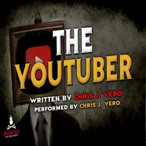 """The YouTuber"" by Chris J. Vero (feat. Chris J. Vero)"