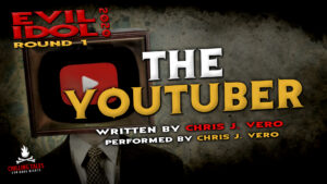 """The YouTuber"" by Chris J. Vero - Performed by Chris J. Vero (Evil Idol 2020 Contestant #9)"