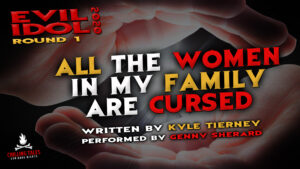 """""""All the Women in My Family are Cursed"""" by Kyle Tierney - Performed by Genny Sherard (Evil Idol 2020 Contestant #13)"""
