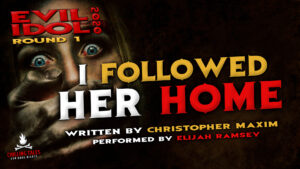 """""""I Followed Her Home"""" by Christopher Maxim - Performed by Elijah Ramsey (Evil Idol 2020 Contestant #14)"""