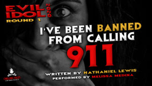 """""""I've Been Banned From Calling 911"""" by Nathaniel Lewis - Performed by Melissa Medina (Evil Idol 2020 Contestant #15)"""