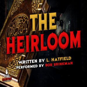 """The Heirloom"" by L. Hatfield (feat. Bob Brinkman)"