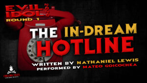 """The In-Dream Hotline"" by Nathaniel Lewis - Performed by Mateo Goichochea (Evil Idol 2020 Contestant #21)"