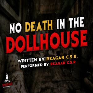 """No Death in the Dollhouse"" by Reagan C.S.R. (feat. Reagan C.S.R.)"