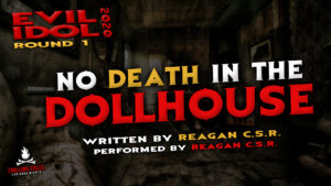 """No Death in the Dollhouse"" by Reagan C.S.R. - Performed by Reagan C.S.R. (Evil Idol 2020 Contestant #22)"