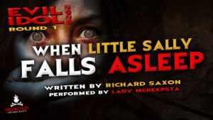 """When Little Sally Falls Asleep"" by Richard Saxon - Performed by Lady MCreepsta (Evil Idol 2020 Contestant #23)"