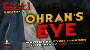 """Ohran's Eye"" by Zyon Johnson - Performed by Albie Robles (Evil Idol 2020 Contestant #24)"