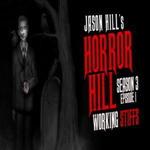 """Horror Hill – Season 3, Episode 1 - """"Working Stiffs"""""""