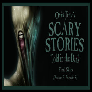 "Scary Stories Told in the Dark – Season 7, Episode 8 - ""Final Skies"" (Extended Edition)"
