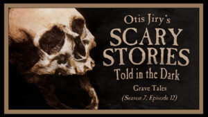 Grave Tales – Scary Stories Told in the Dark