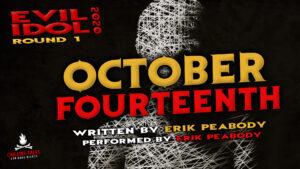 """October 14th"" by Erik Peabody - Performed by Erik Peabody (Evil Idol 2020 Contestant #26)"