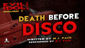 """""""Death Before Disco"""" by M.J. Pack - Performed by M.J. Pack (Evil Idol 2020 Contestant #28)"""