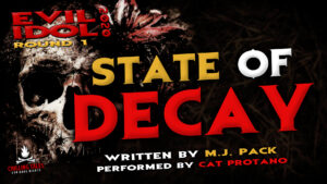"""""""State of Decay"""" by M.J. Pack - Performed by Cat Protano (Evil Idol 2020 Contestant #30)"""