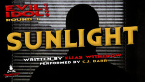 """""""Sunlight"""" by Elias Witherow - Performed by C.J. Barr (Evil Idol 2020 Contestant #31)"""
