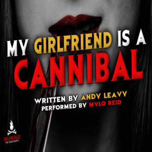 """""""My Girlfriend is a Cannibal"""" by Andy Leavy (feat. Mylo Reid)"""