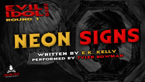 """""""Neon Signs"""" by E.K. Kelly - Performed by Tyler Bowman (Evil Idol 2020 Contestant #34)"""