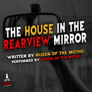 """The House in the Rearview Mirror"" by Queen of the Moths (feat. Queen of the Moths)"