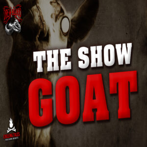 """The Show Goat"" by Geoff Sturtevant (feat. Drew Blood)"