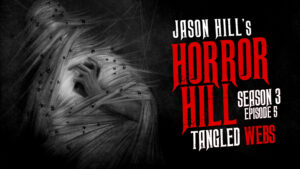 Tangled Webs – Horror Hill