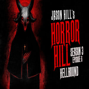 """Horror Hill – Season 3, Episode 6 - """"Hellbound"""""""
