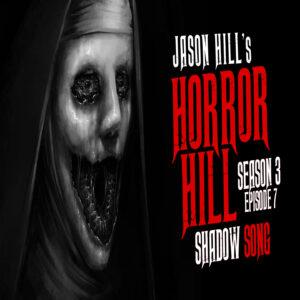 """Horror Hill – Season 3, Episode 7 - """"Shadow Song"""""""