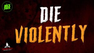 """""""Die Violently"""" - Performed by Mick Dark"""