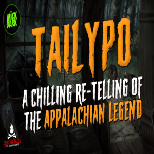 """Tailypo (A Chilling Re-telling of the Appalachian Legend)"" by M. Grant Kellermeyer (feat. Mick Dark)"