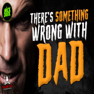 """There's Something Wrong With Dad"" by Elias Witherow (feat. Mick Dark)"