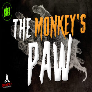 """The Monkey's Paw"" by W.W. Jacobs (feat. Mick Dark)"
